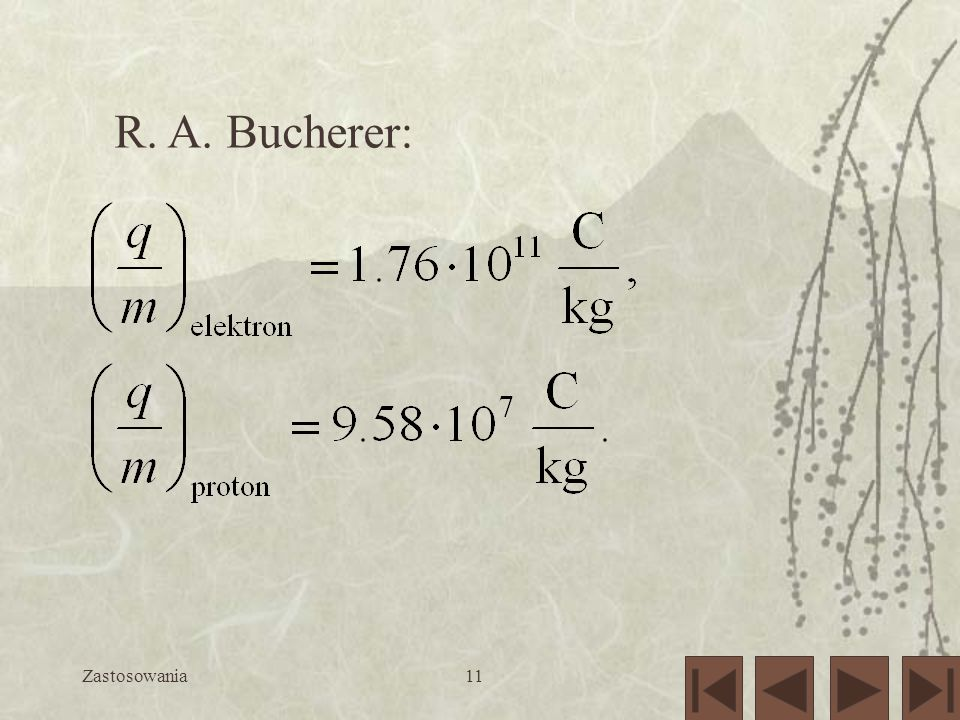 R. A. Bucherer: Zastosowania