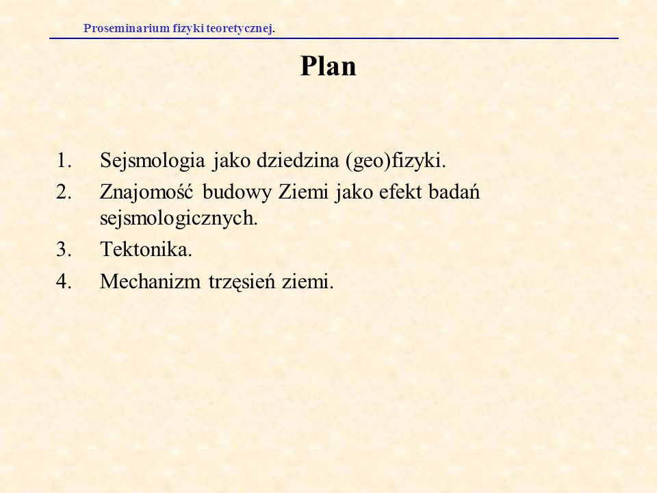 Plan Sejsmologia jako dziedzina (geo)fizyki.