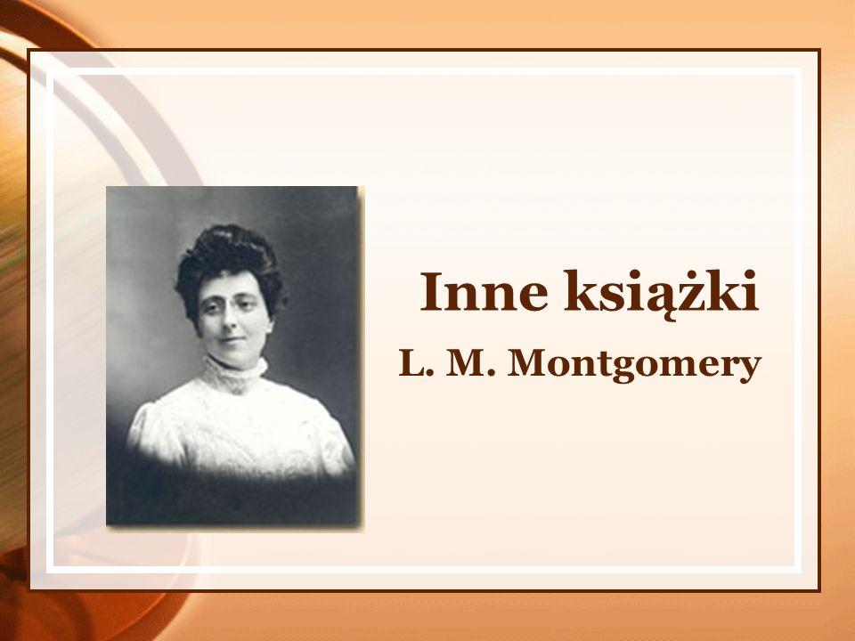 Inne książki L. M. Montgomery