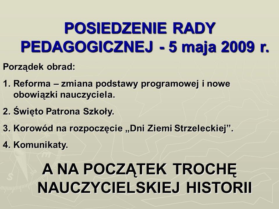 POSIEDZENIE RADY PEDAGOGICZNEJ - 5 maja 2009 r.