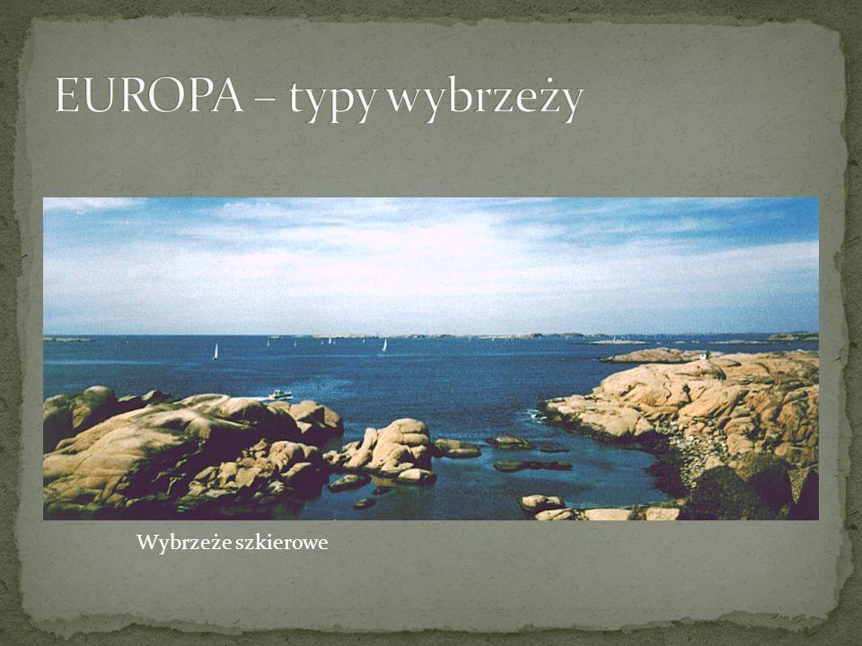 EUROPA – typy wybrzeży Wybrzeże szkierowe