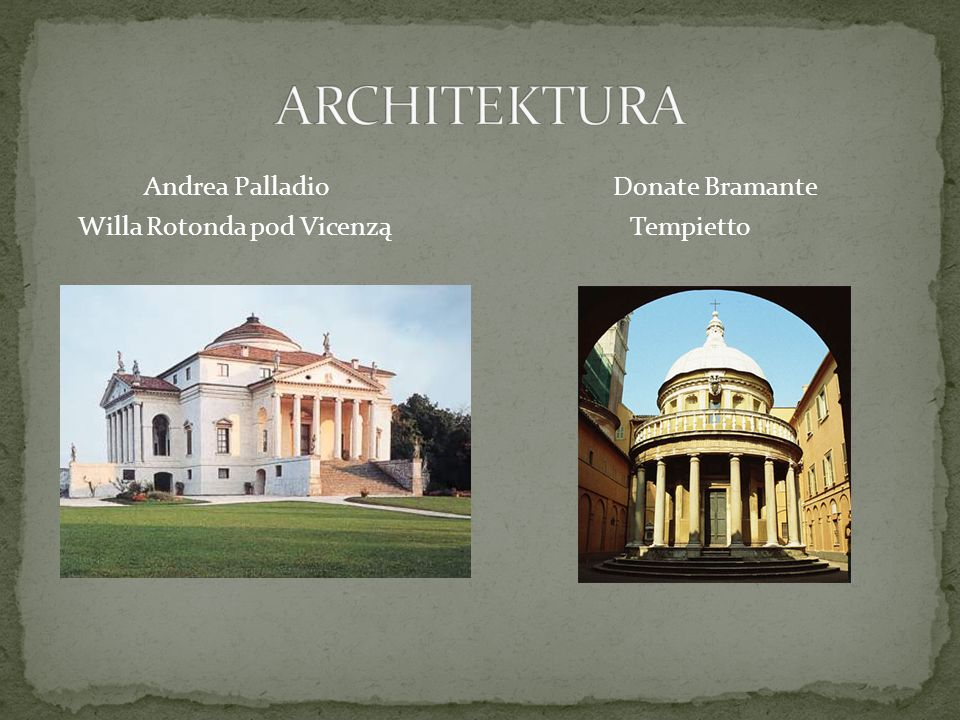 ARCHITEKTURA Andrea Palladio Donate Bramante Willa Rotonda pod Vicenzą Tempietto