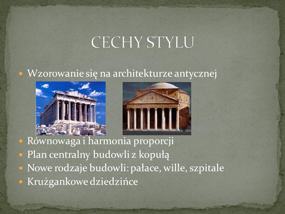 CECHY STYLU Wzorowanie się na architekturze antycznej