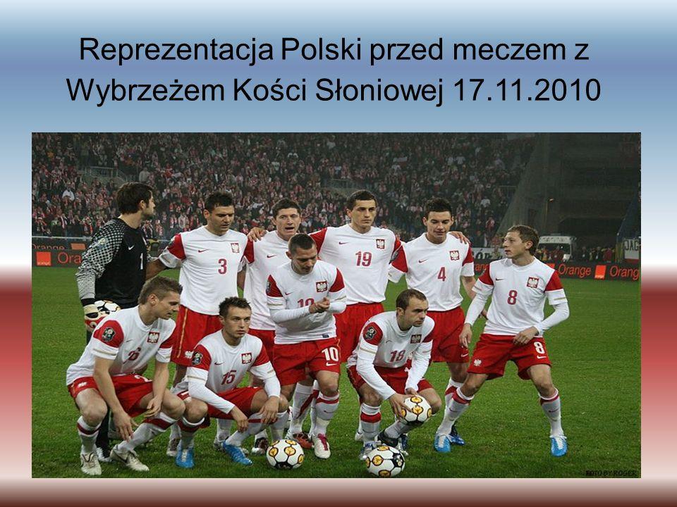Reprezentacja Polski przed meczem z Wybrzeżem Kości Słoniowej 17. 11