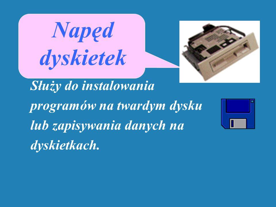 Napęd dyskietek Służy do instalowania programów na twardym dysku lub zapisywania danych na dyskietkach.