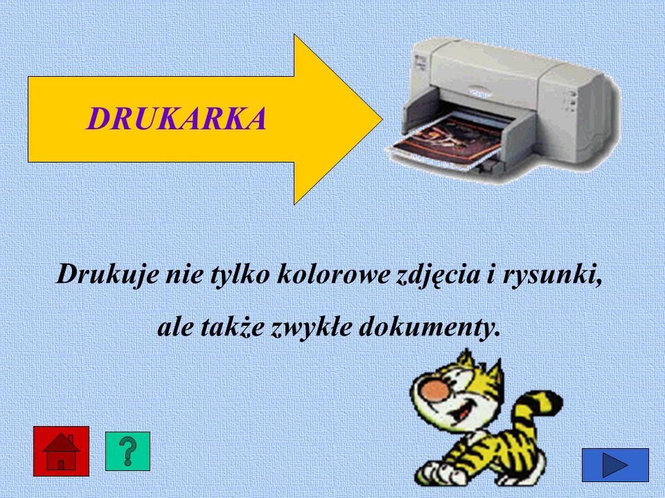 DRUKARKA Drukuje nie tylko kolorowe zdjęcia i rysunki, ale także zwykłe dokumenty.
