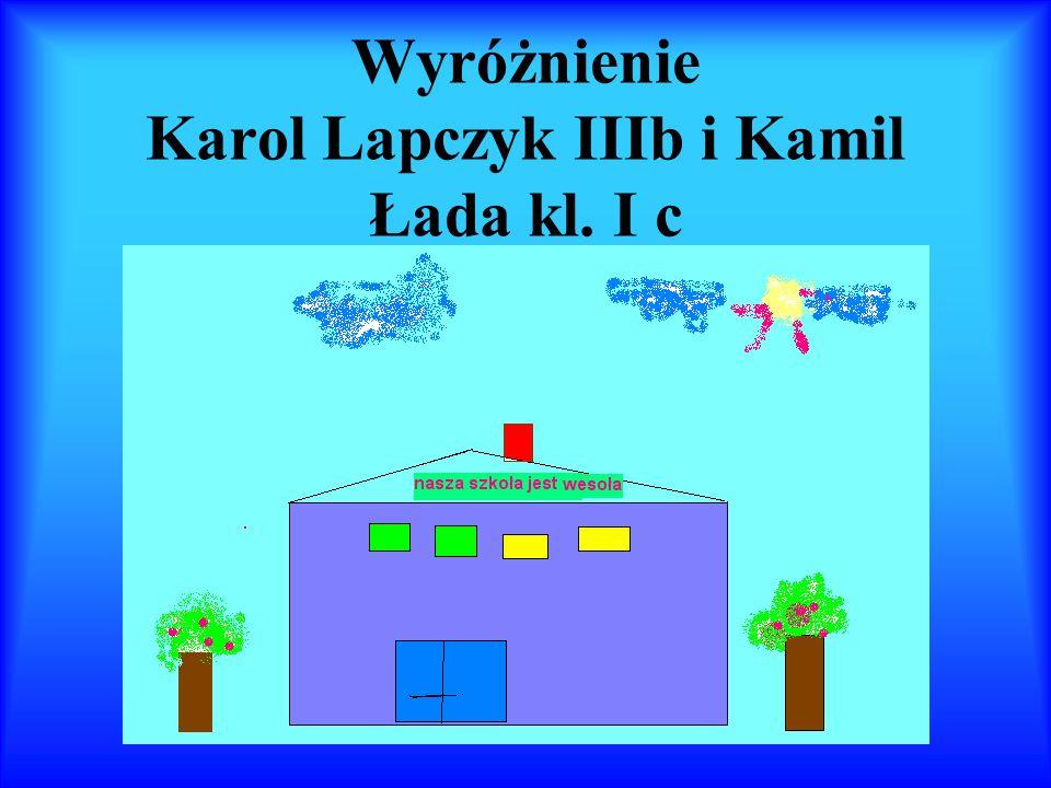 Wyróżnienie Karol Lapczyk IIIb i Kamil Łada kl. I c