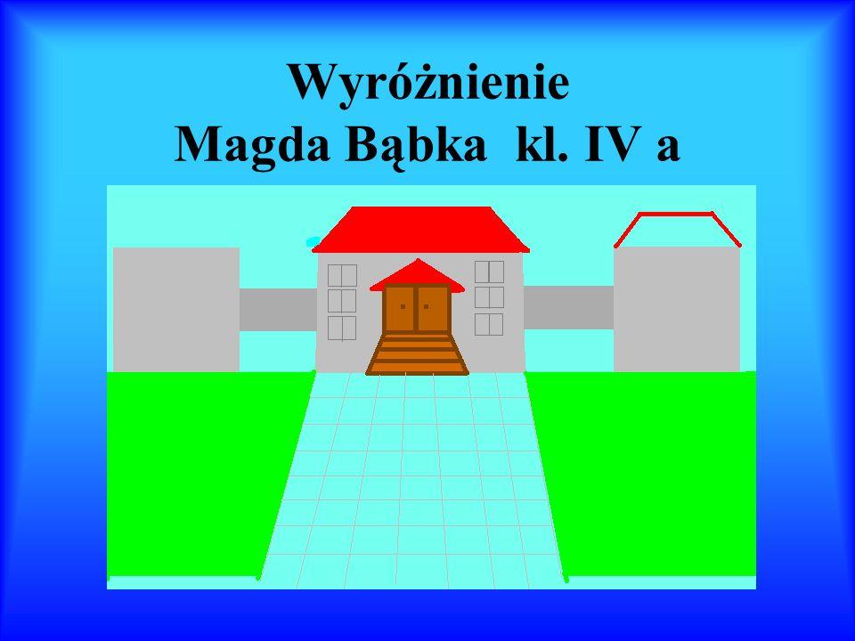 Wyróżnienie Magda Bąbka kl. IV a