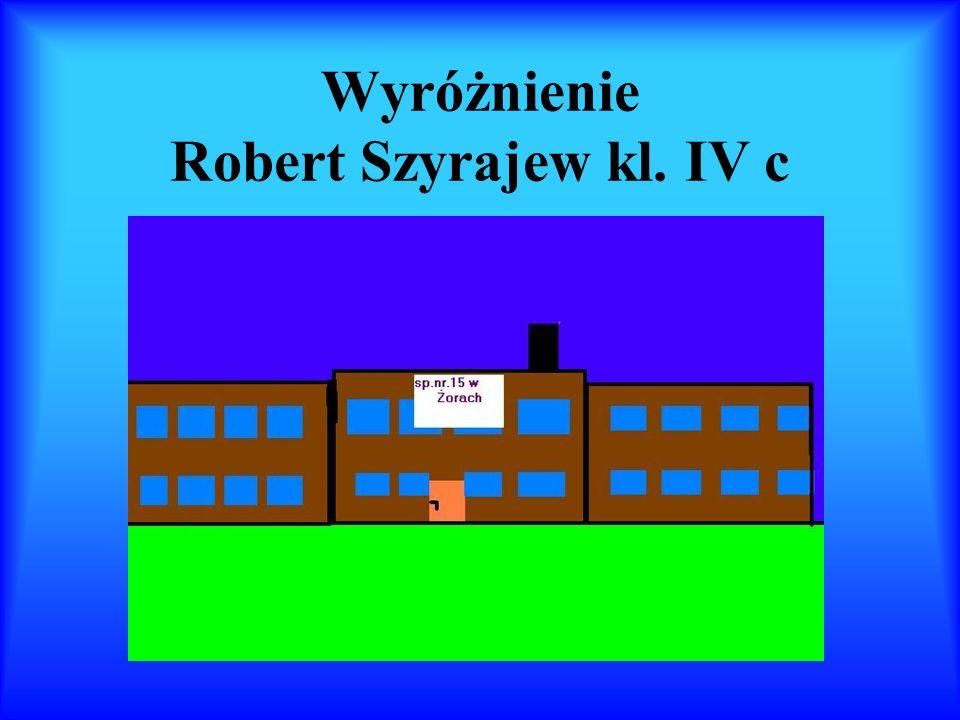 Wyróżnienie Robert Szyrajew kl. IV c