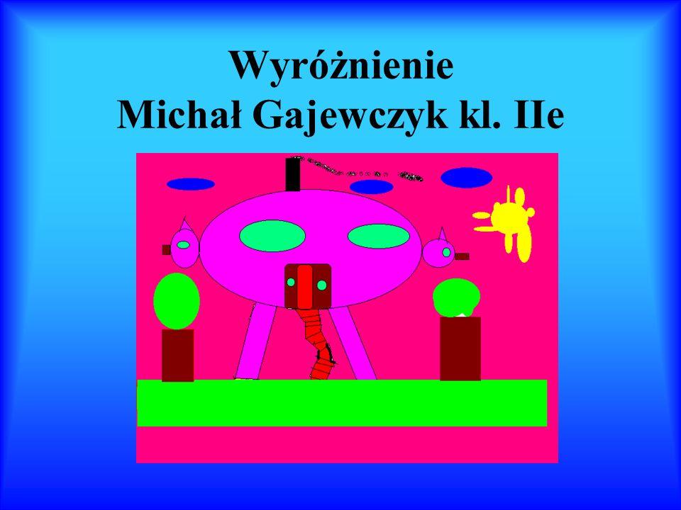 Wyróżnienie Michał Gajewczyk kl. IIe