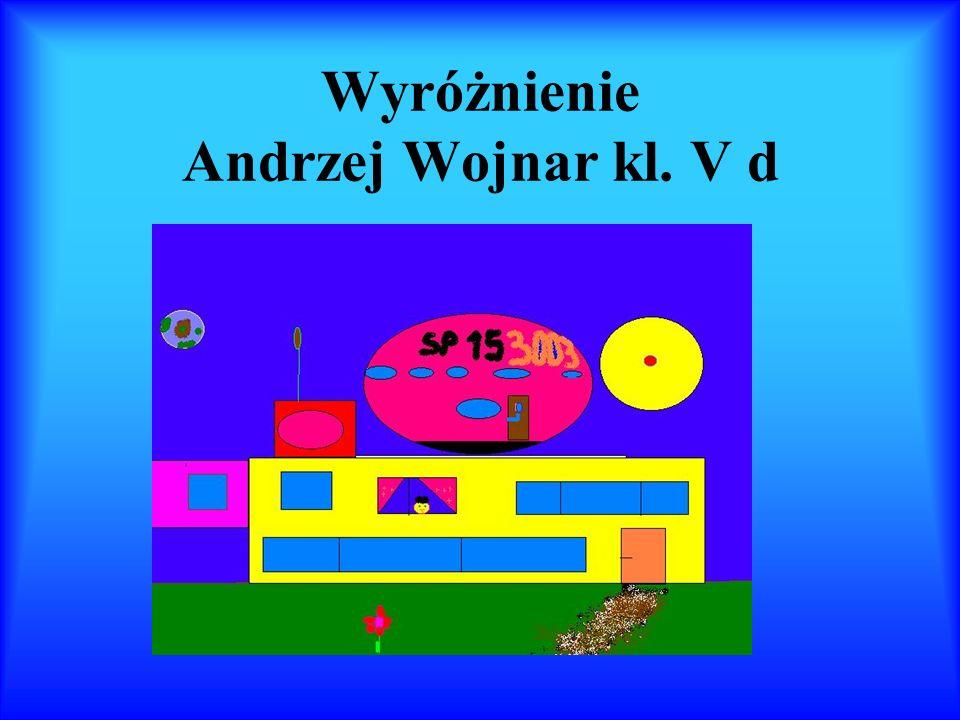 Wyróżnienie Andrzej Wojnar kl. V d
