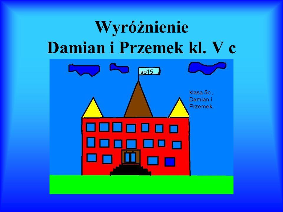 Wyróżnienie Damian i Przemek kl. V c