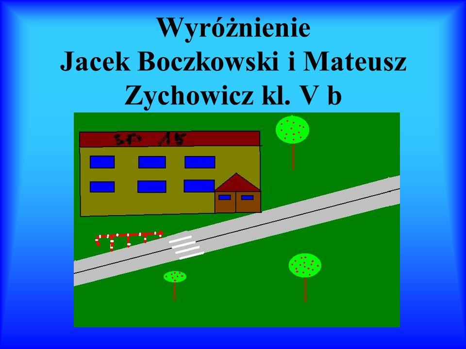 Wyróżnienie Jacek Boczkowski i Mateusz Zychowicz kl. V b