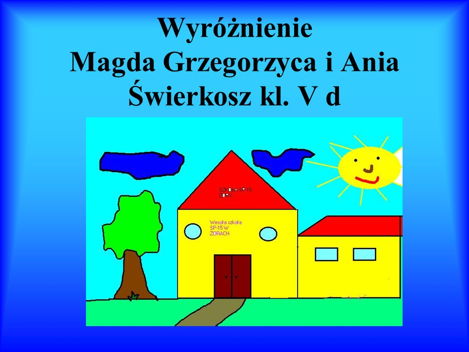 Wyróżnienie Magda Grzegorzyca i Ania Świerkosz kl. V d