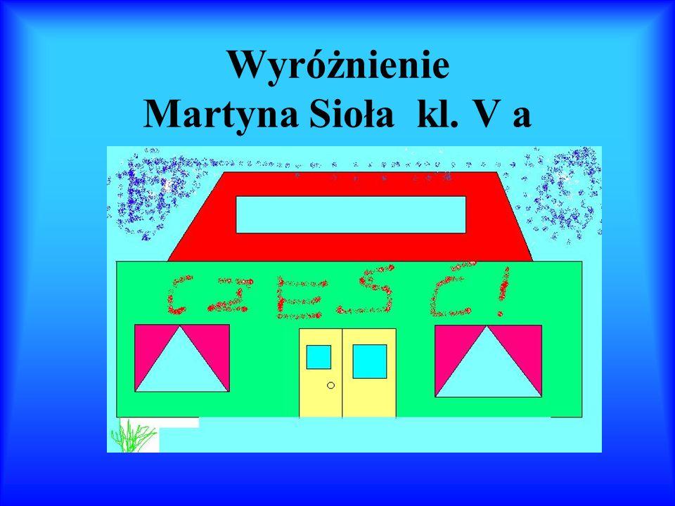 Wyróżnienie Martyna Sioła kl. V a
