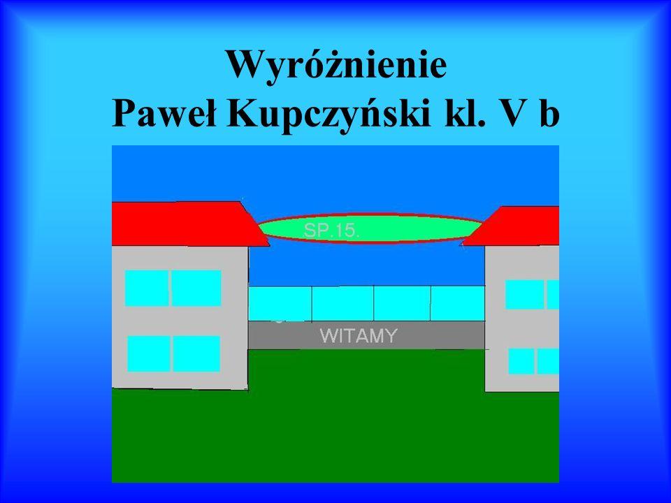 Wyróżnienie Paweł Kupczyński kl. V b