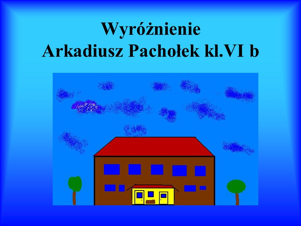 Wyróżnienie Arkadiusz Pachołek kl.VI b