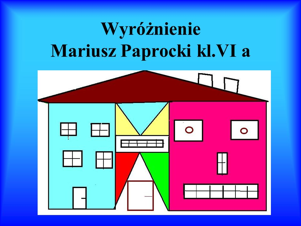 Wyróżnienie Mariusz Paprocki kl.VI a