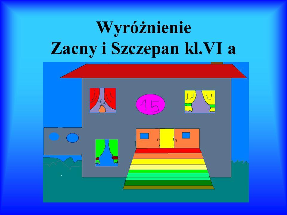 Wyróżnienie Zacny i Szczepan kl.VI a