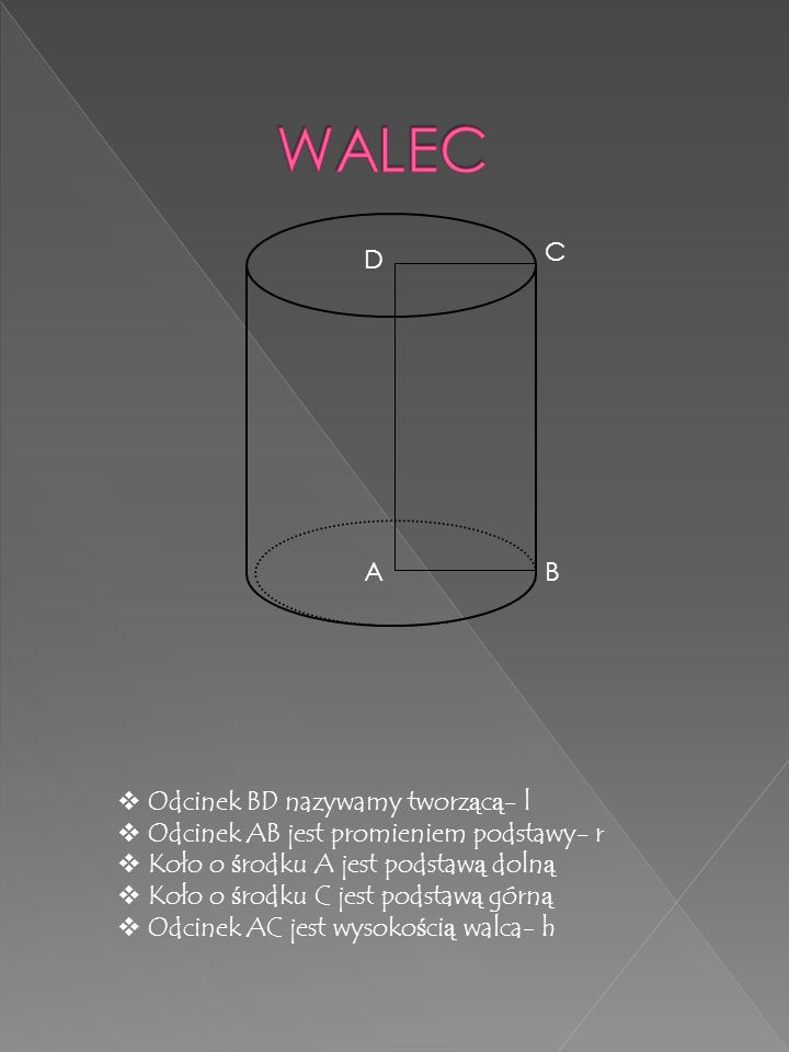 WALEC C D A B Odcinek BD nazywamy tworzącą- l