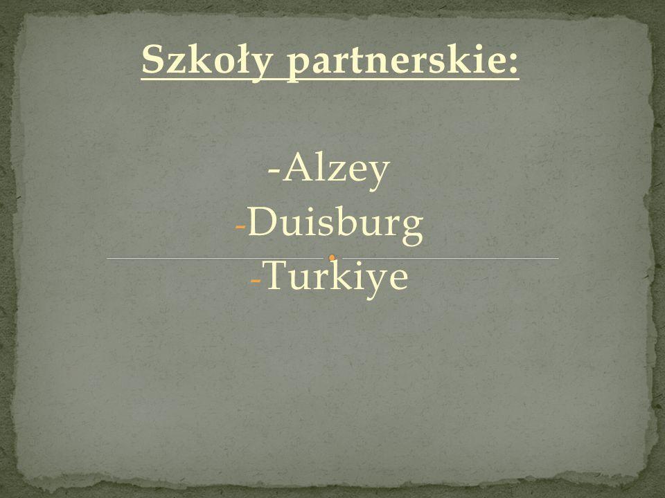 Szkoły partnerskie: -Alzey Duisburg Turkiye