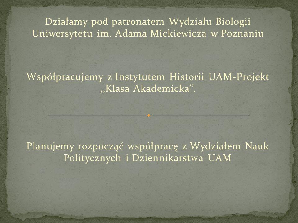 Współpracujemy z Instytutem Historii UAM-Projekt ,,Klasa Akademicka''.
