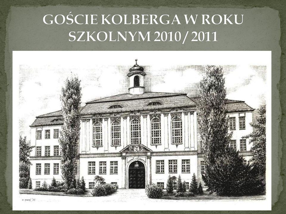 GOŚCIE KOLBERGA W ROKU SZKOLNYM 2010 / 2011