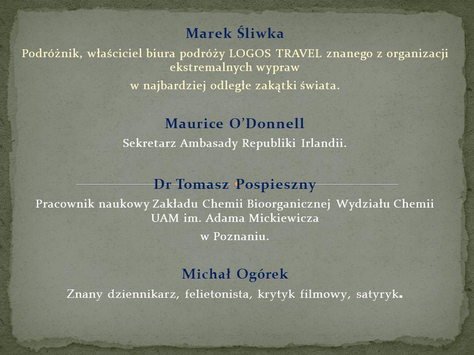 Marek Śliwka Maurice O'Donnell Dr Tomasz Pospieszny Michał Ogórek