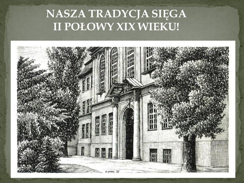 NASZA TRADYCJA SIĘGA II POŁOWY XIX WIEKU!