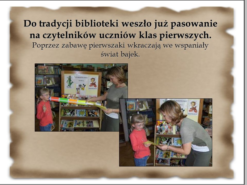Do tradycji biblioteki weszło już pasowanie na czytelników uczniów klas pierwszych.