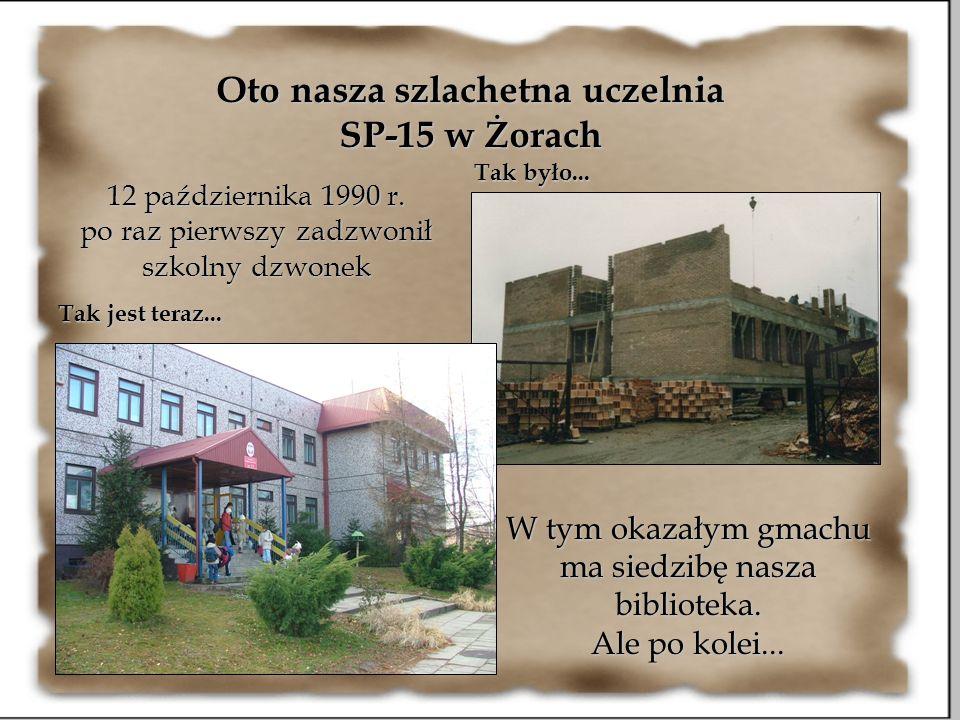 Oto nasza szlachetna uczelnia SP-15 w Żorach