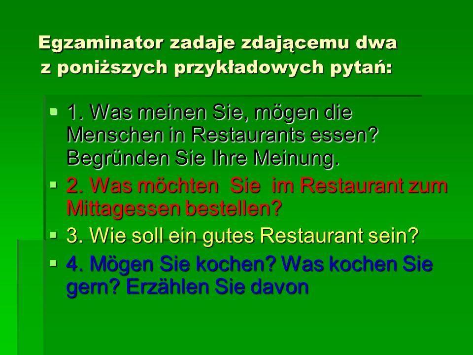 Egzaminator zadaje zdającemu dwa z poniższych przykładowych pytań: