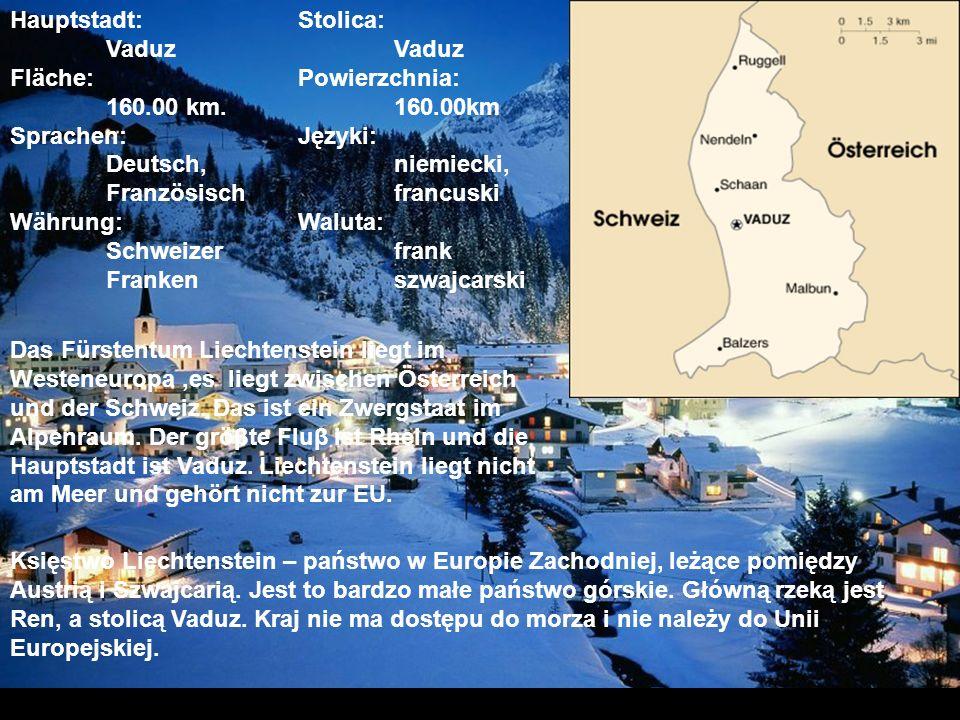 Hauptstadt:. Stolica:. Vaduz. Vaduz Fläche:. Powierzchnia:. 160. 00 km