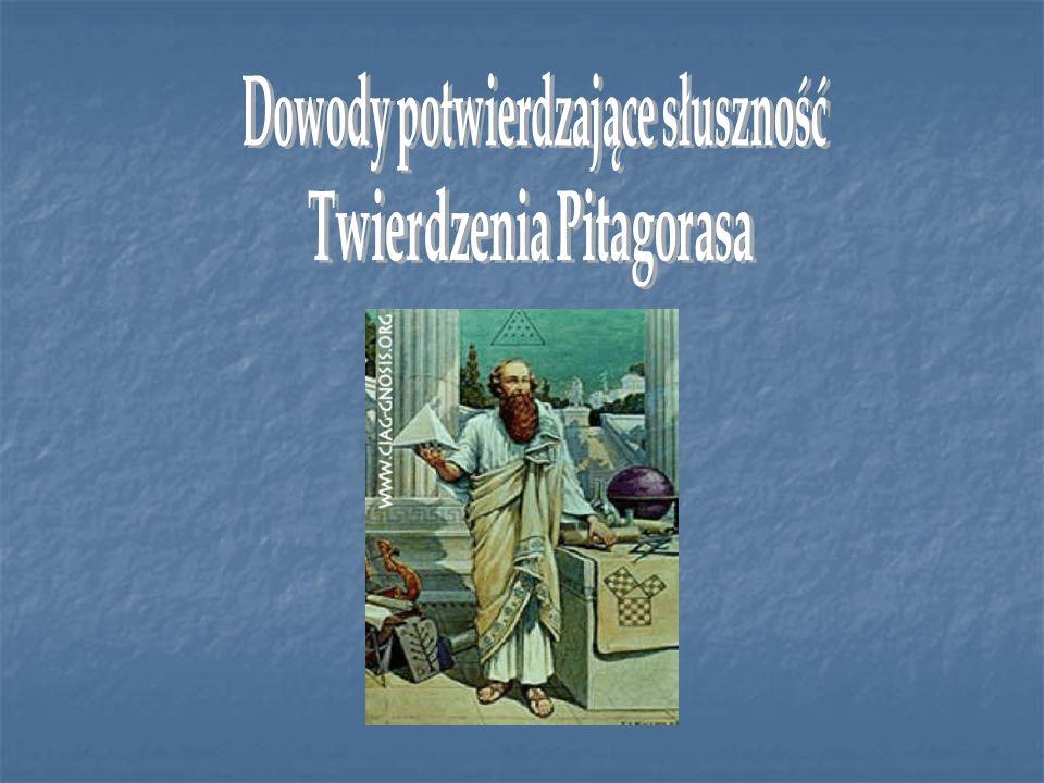 Dowody potwierdzające słuszność Twierdzenia Pitagorasa