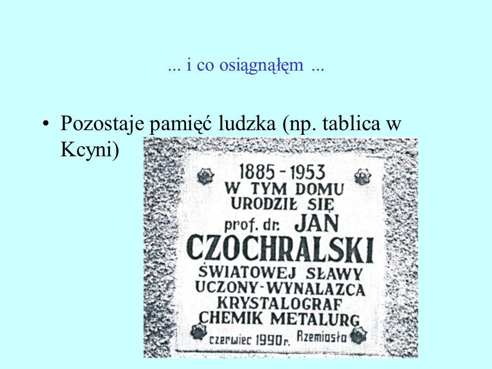 Pozostaje pamięć ludzka (np. tablica w Kcyni)