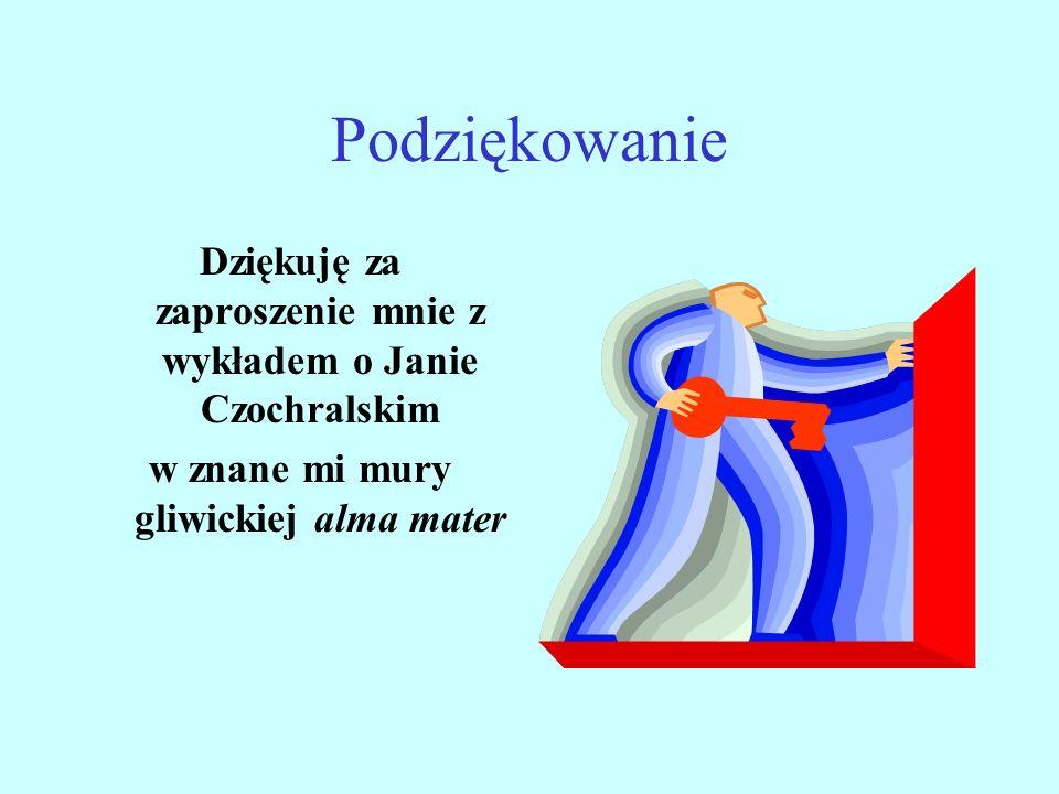 Podziękowanie Dziękuję za zaproszenie mnie z wykładem o Janie Czochralskim.