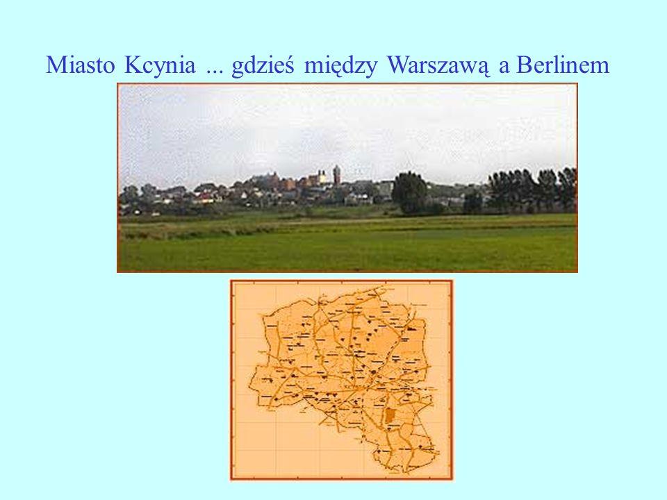 Miasto Kcynia ... gdzieś między Warszawą a Berlinem