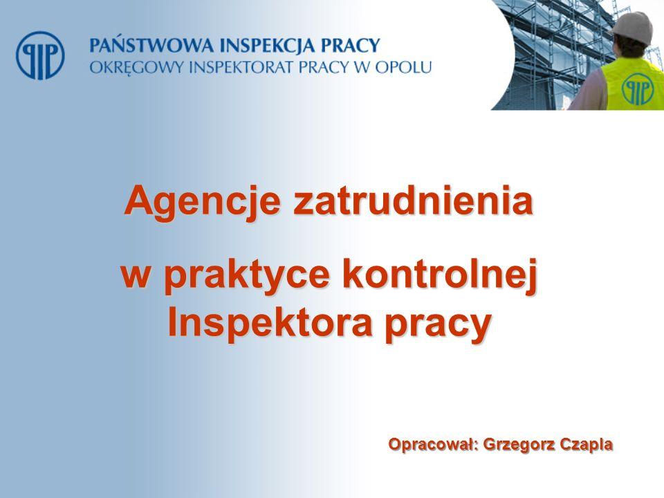w praktyce kontrolnej Inspektora pracy Opracował: Grzegorz Czapla