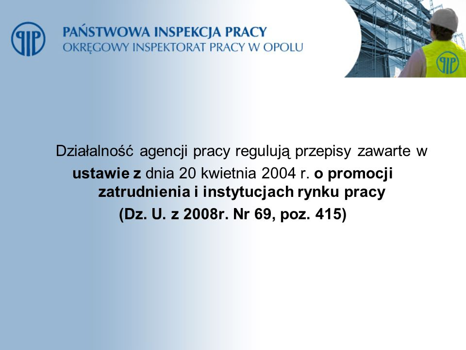 Działalność agencji pracy regulują przepisy zawarte w