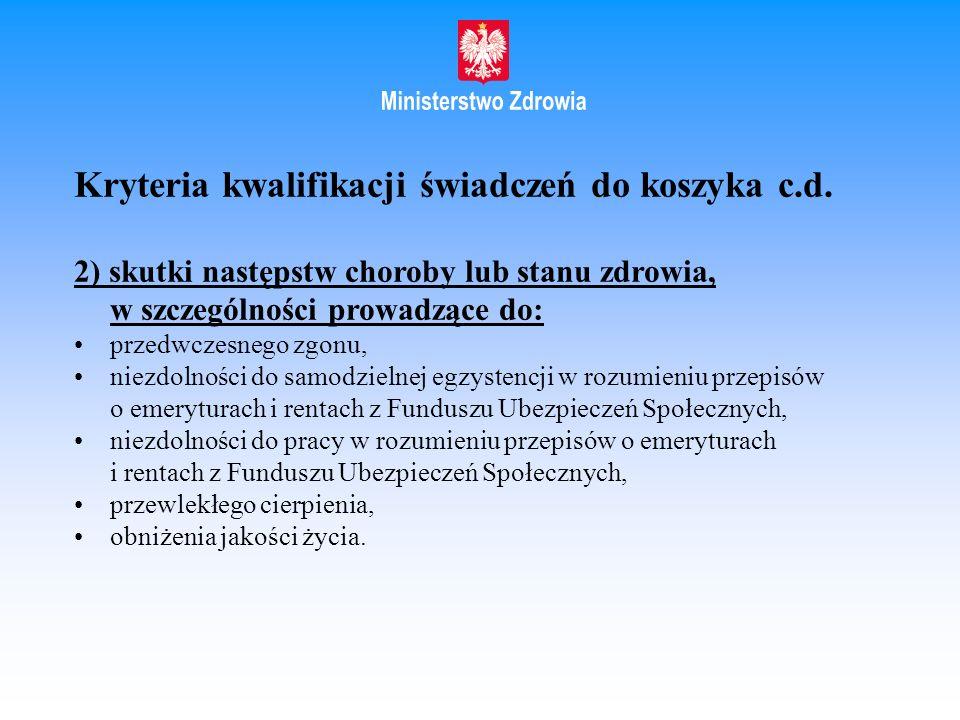 Kryteria kwalifikacji świadczeń do koszyka c.d.