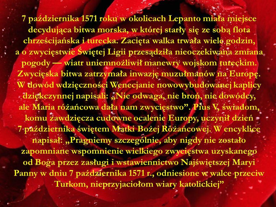 7 października 1571 roku w okolicach Lepanto miała miejsce decydująca bitwa morska, w której starły się ze sobą flota chrześcijańska i turecka. Zacięta walka trwała wiele godzin, a o zwycięstwie Świętej Ligii przesądziła nieoczekiwana zmiana pogody — wiatr uniemnożliwił manewry wojskom tureckim.