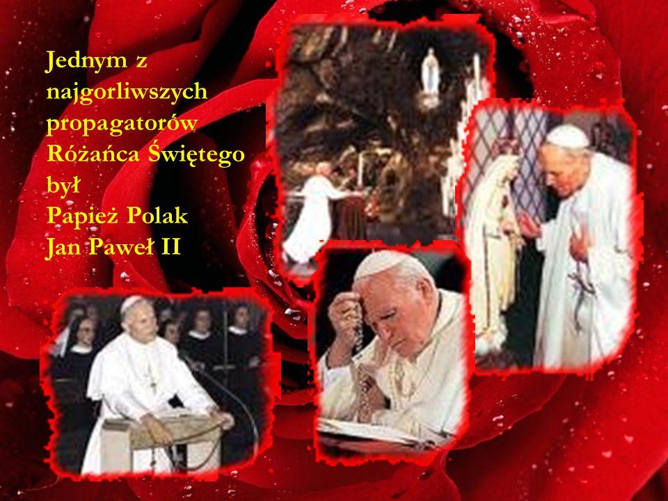 Jednym z najgorliwszych propagatorów Różańca Świętego był Papież Polak Jan Paweł II