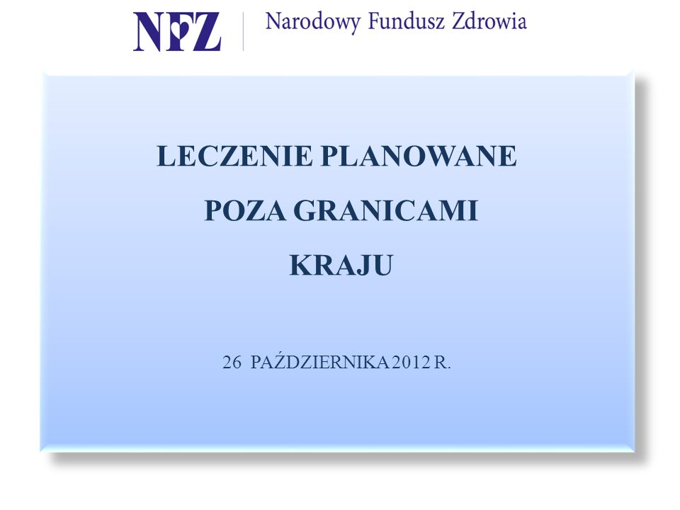 LECZENIE PLANOWANE POZA GRANICAMI KRAJU 26 PAŹDZIERNIKA 2012 R.