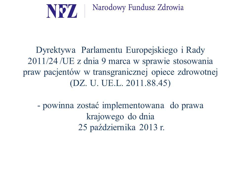 Dyrektywa Parlamentu Europejskiego i Rady 2011/24 /UE z dnia 9 marca w sprawie stosowania praw pacjentów w transgranicznej opiece zdrowotnej (DZ.