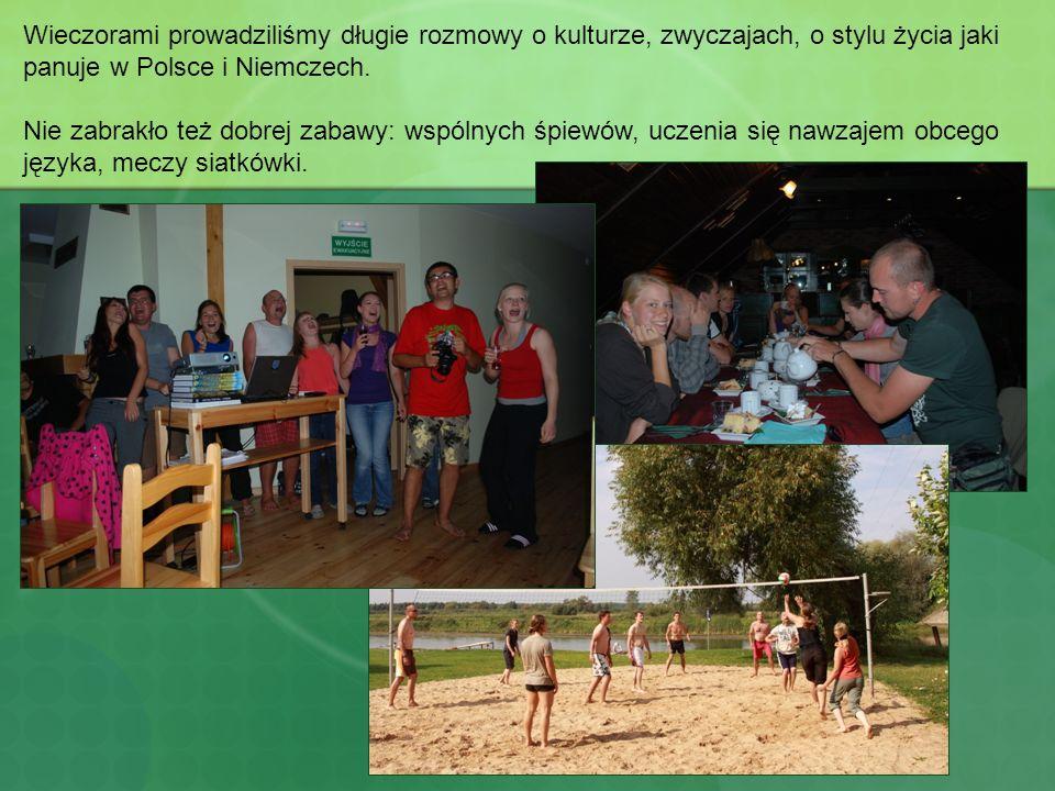 Wieczorami prowadziliśmy długie rozmowy o kulturze, zwyczajach, o stylu życia jaki panuje w Polsce i Niemczech.