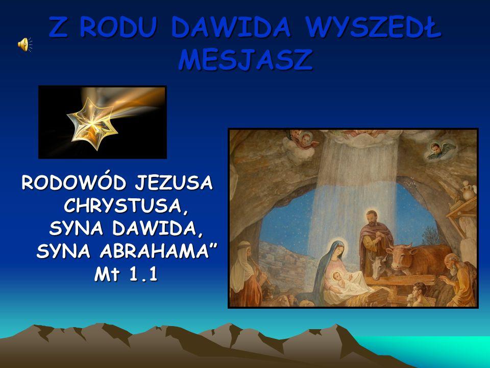 Z RODU DAWIDA WYSZEDŁ MESJASZ