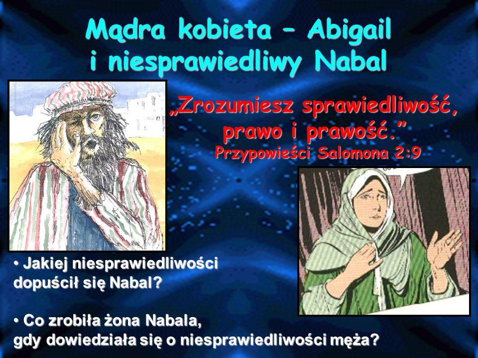 Mądra kobieta – Abigail i niesprawiedliwy Nabal
