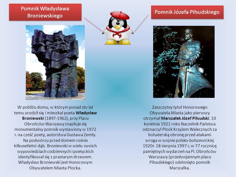 Pomnik Władysława Broniewskiego Pomnik Józefa Piłsudskiego