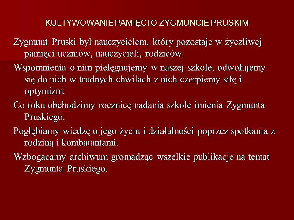KULTYWOWANIE PAMIĘCI O ZYGMUNCIE PRUSKIM