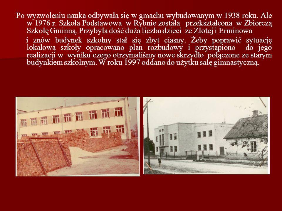 Po wyzwoleniu nauka odbywała się w gmachu wybudowanym w 1938 roku